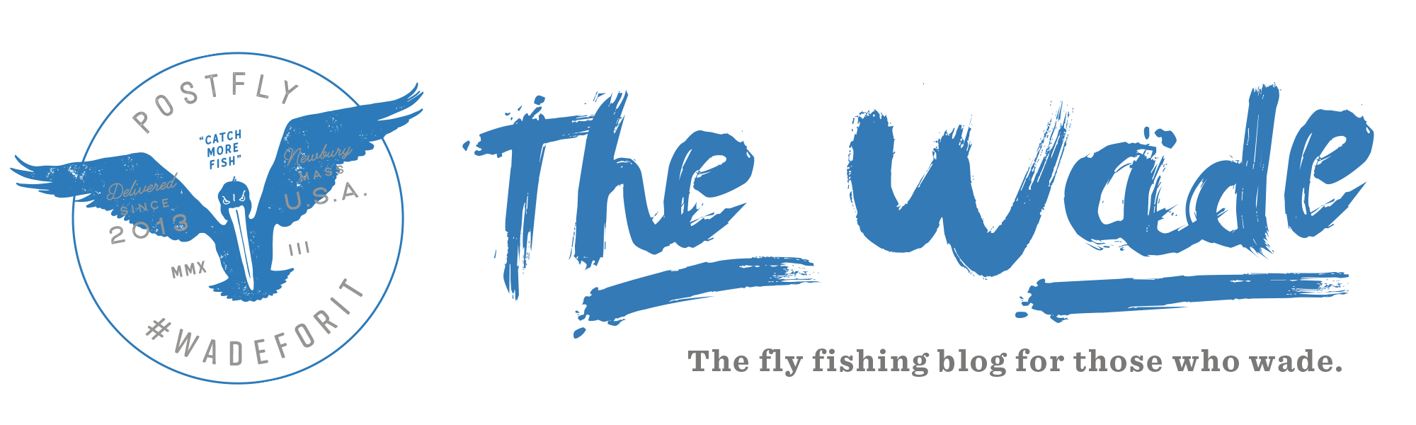 The Wade Fly Fishing Blog by Postfly